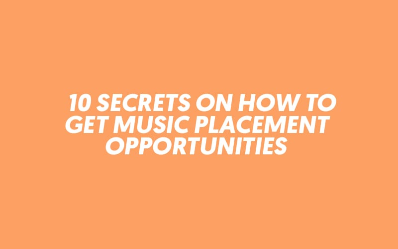 secrets to get music placement opportunities - lost stories academy