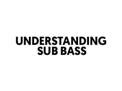 understanding sub bass - lost stories academy